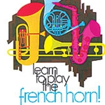 Learn To Play French Horn Bk 1